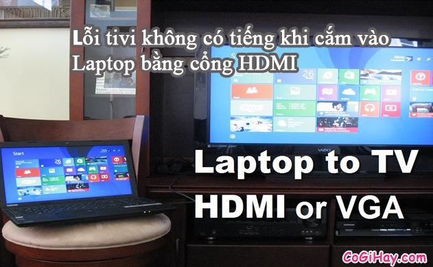 Sửa lỗi không có tiếng khi nối Laptop với Tivi qua HDMI