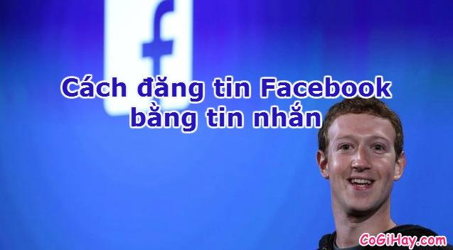 Cách đăng tin Facebook bằng tin nhắn
