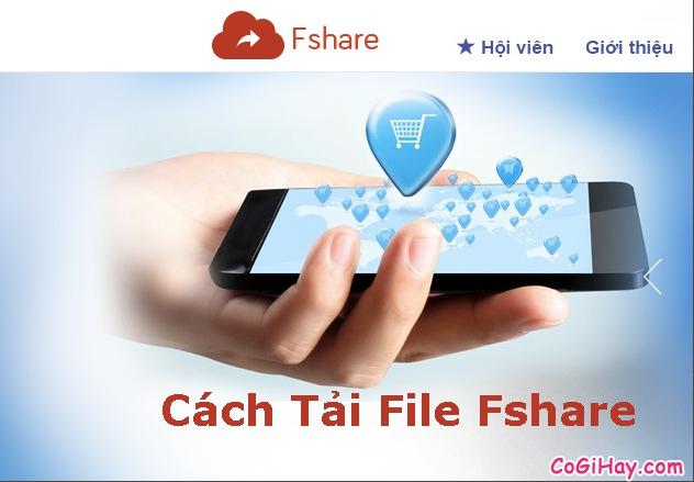 Cách tải file, tài liệu, phim, phần mềm từ Fshare.vn