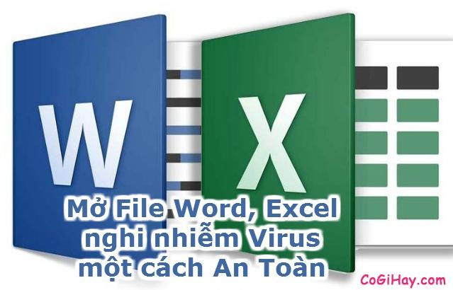 Cách phòng tránh virus từ file Word và Excel