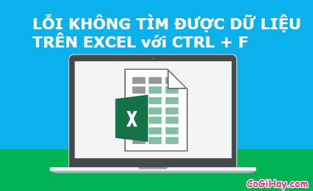 Sửa lỗi Excel không tìm được dữ liệu với CTRL + F