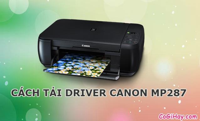 Hướng dẫn tải Driver máy in Canon MP287