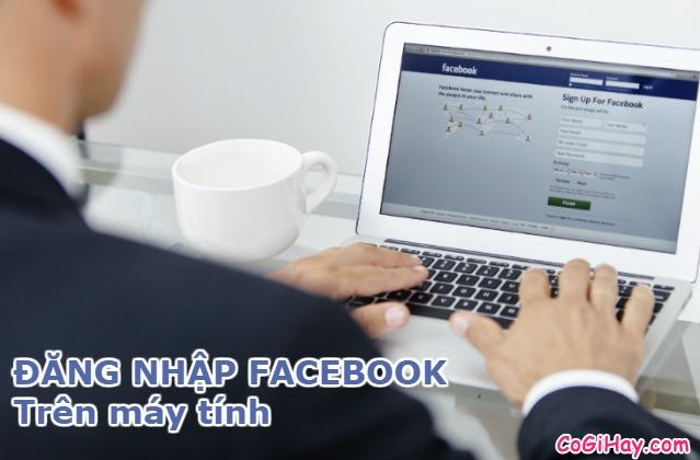 đăng nhập facebook - cách vào facebook