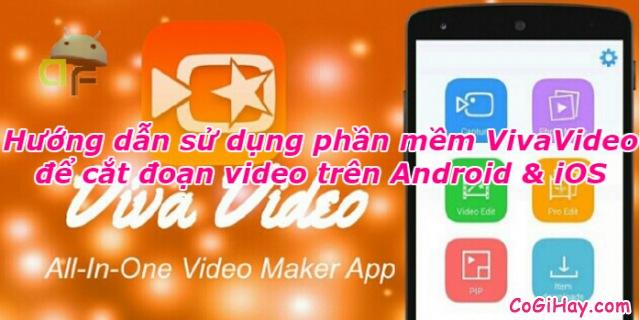 Cách cắt video bằng Vivavideo trên Android, iPhone