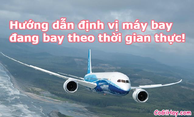Cách kiểm tra vị trí Máy bay của người thân