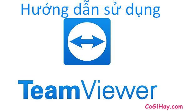 Cách dùng Teamviewer điều khiển máy tính từ xa