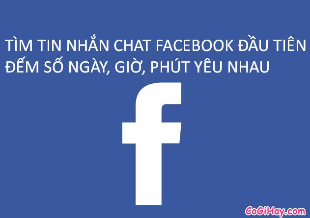 Tìm tin nhắn đầu tiên trên Facebook – Đếm số ngày yêu nhau