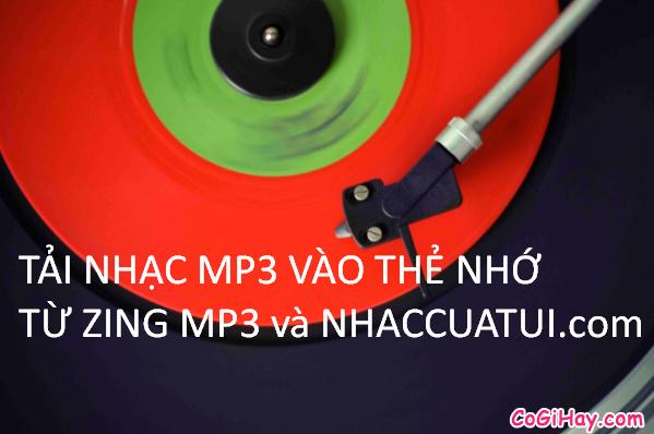 Cách tải nhạc về điện thoại từ Zing Mp3 và NhacCuaTui