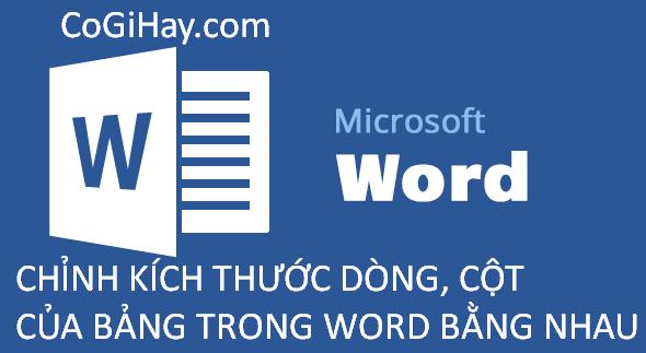 Cách căn chỉnh độ rộng dòng cột Word bằng nhau