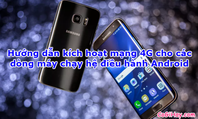 Cách bật mạng 4G trên điện thoại Android