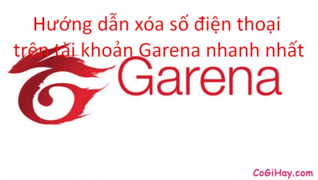 Cách xóa số điện thoại trên tài khoản Garena nhanh nhất