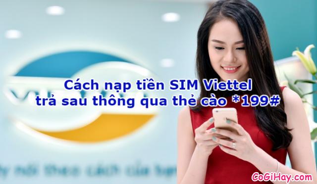 Cách nạp tiền SIM Viettel trả sau thông qua thẻ cào *199#