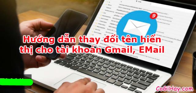 Cách đổi tên hiển thị khác cho tài khoản Gmail