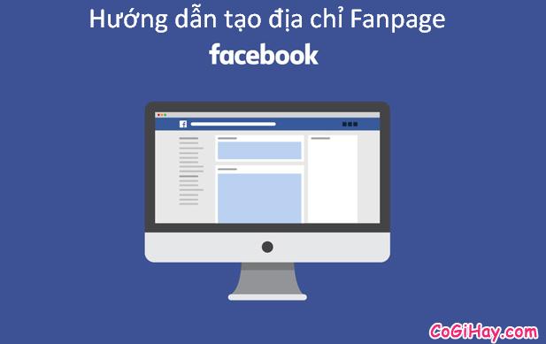 Cách tạo địa chỉ trang cho Fanpage Facebook