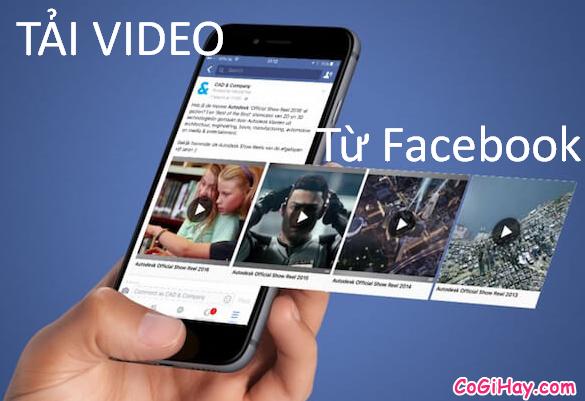 Hướng dẫn tải mọi video trên Facebook về máy