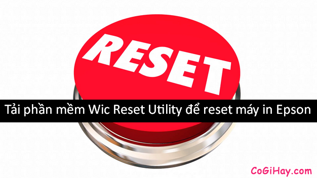 Cài đặt Wic Reset Utility reset bộ đếm mực thải máy in Epson