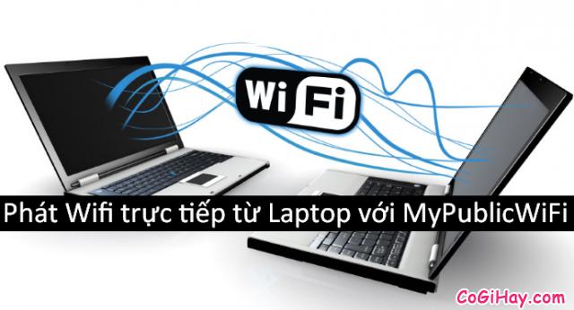 Hướng dẫn phát WIFI từ máy tính với My Public WiFi