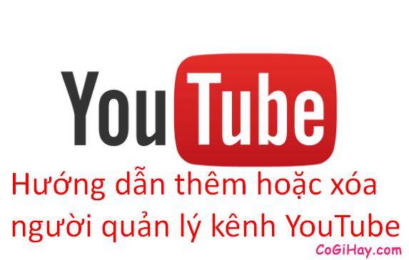 Hướng dẫn thêm tài khoản quản lý kênh YouTube