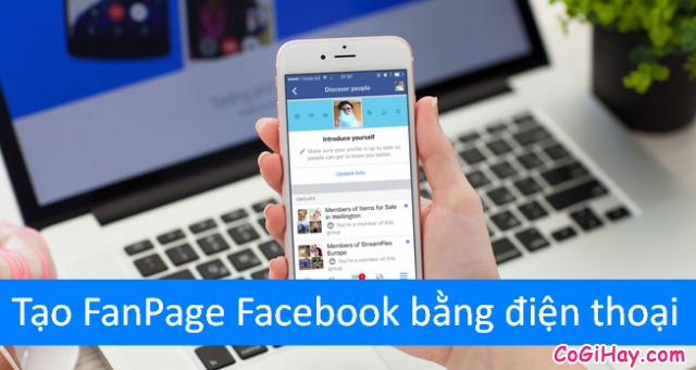 Hướng dẫn cách tạo FanPage Facebook từ điện thoại