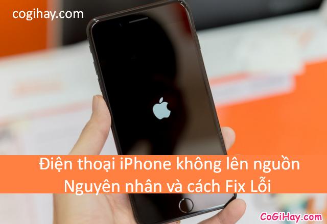Điện thoại iPhone không lên nguồn – Nguyên nhân và cách Fix lỗi