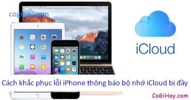 Điện thoại iPhone, Tablet iPad thông báo bộ nhớ iCloud bị đầy