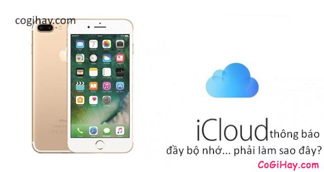 Điện thoại iPhone, Tablet iPad thông báo bộ nhớ iCloud bị đầy + Hình 10
