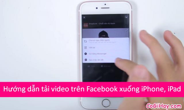 Cách tải video từ Facebook về điện thoại iPhone, iPad