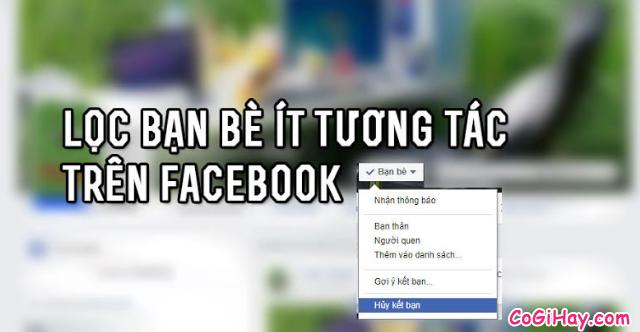 Lọc bạn bè không tương tác trên Facebook đơn giản nhất 2019 + Hình 6