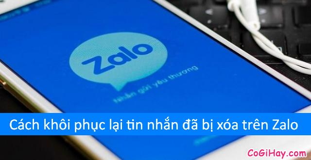 Hướng dẫn khôi phục lại tin nhắn đã bị xóa trên Zalo
