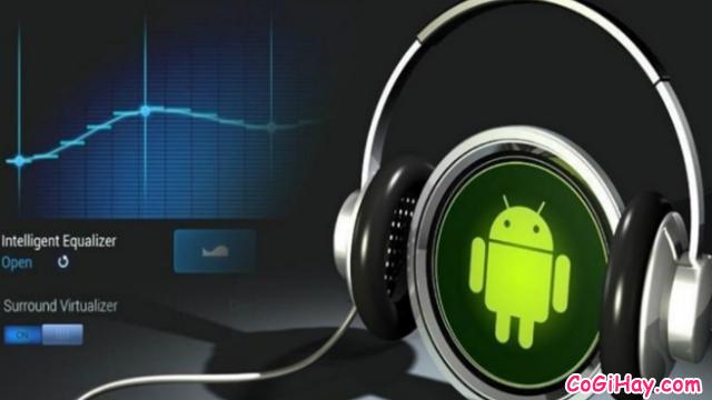 8 Cách cải thiện chất lượng Âm thanh cho điện thoại Android + Hình 2