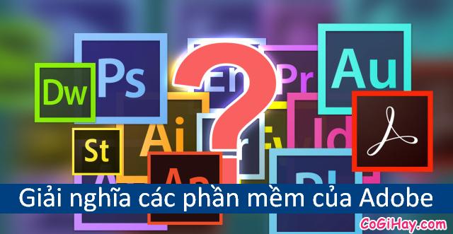 Adobe System – Giải nghĩa các phần mềm của Adobe