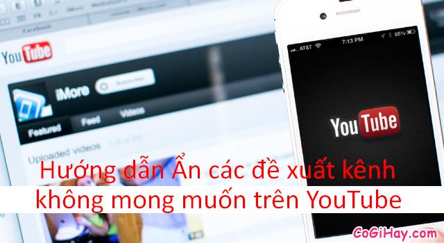 Mẹo ẩn các đề xuất kênh không mong muốn trên YouTube