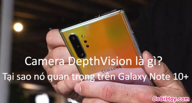 Camera DepthVision là gì? Tầm quan trọng của nó trên Galaxy Note 10+