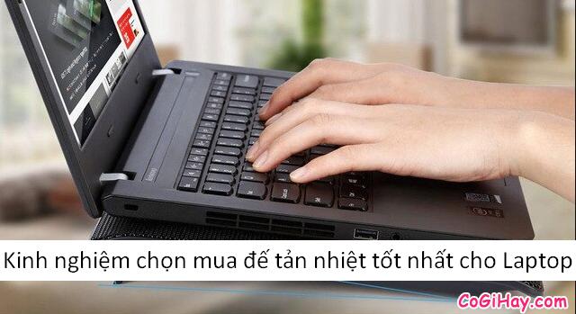 Chia sẻ kinh nghiệm chọn mua đế tản nhiệt tốt nhất cho Laptop