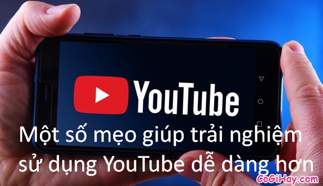 Thủ thuật cải thiện trải nghiệm xem video trên kênh YouTube