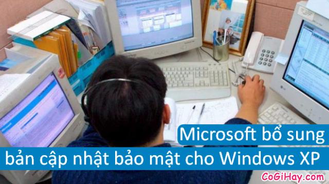 Hãng Microsoft bất ngờ phát hành bản vá bảo mật cho Windows XP