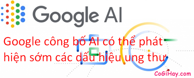Google công bố AI của họ có thể phát hiện sớm các dấu hiệu ung thư