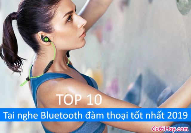 TOP 10 tai nghe Bluetooth đàm thoại tốt nhất 2019
