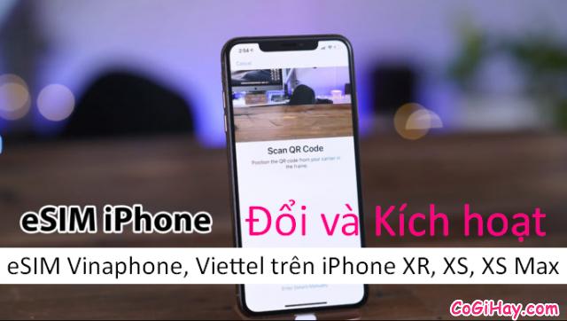 Đổi và Kích hoạt eSIM Vinaphone, Viettel trên iPhone XR, XS, XS Max