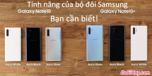 Những tính năng của bộ đôi Samsung Galaxy Note 10, Note 10 Plus