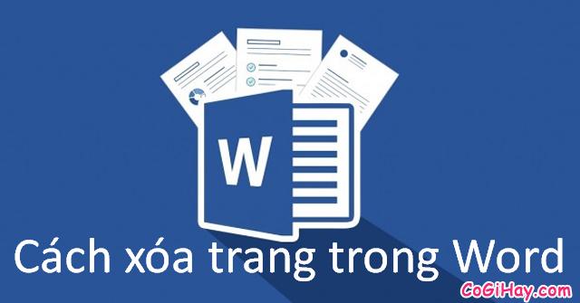 Hướng dẫn xóa trang trong phần mềm soạn thảo văn bản Word