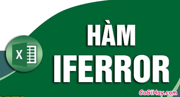 Thông tin về Hàm IFERROR - Hàm kiểm tra lỗi công thức trong Excel + Hình 3
