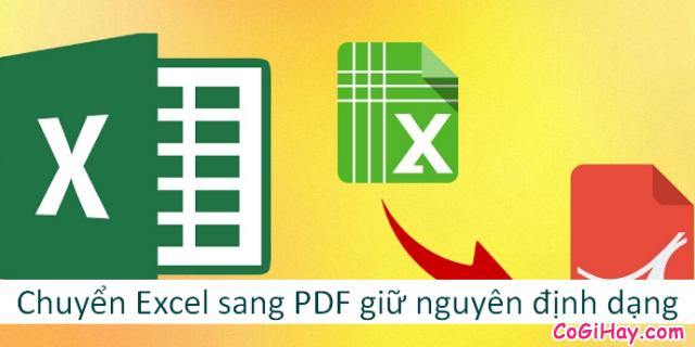 Cách chuyển file Excel sang PDF vẫn giữ nguyên được định dạng