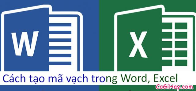 Hướng dẫn tạo mã vạch trong Microsoft Word, Excel