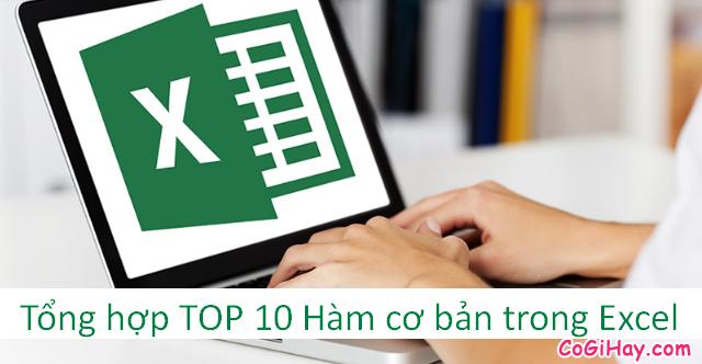 Tổng hợp TOP 10 Hàm cơ bản nhất trong Excel bạn cần biết