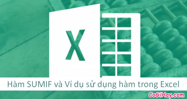 Hàm SUMIF và Ví dụ sử dụng hàm trong Microsoft Excel
