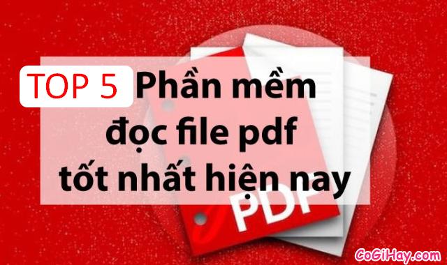 TOP 5 phần mềm đọc PDF miễn phí được sử dụng nhiều nhất năm 2019