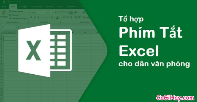 Tổng hợp những tổ hợp phím tắt hay dùng trong Microsoft Excel