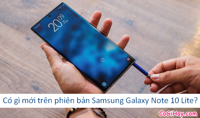 Có gì mới trên phiên bản Samsung Galaxy Note 10 Lite ?
