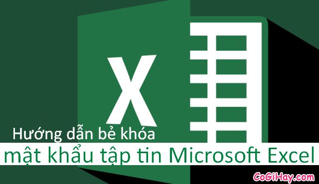 Hướng dẫn bẻ khóa mật khẩu bảo vệ file Microsoft Excel